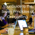 Your Guide to the Seven Principles of Onboarding