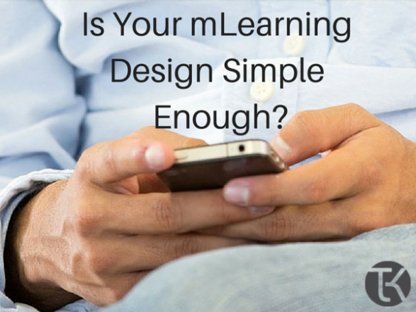 Is Your mLearning Design Simple Enough?