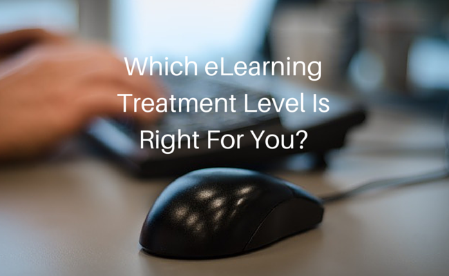 Which eLearning Treatment Level Is Right
