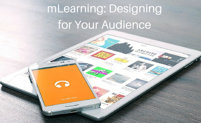 mLearning: Designing for Your Audience