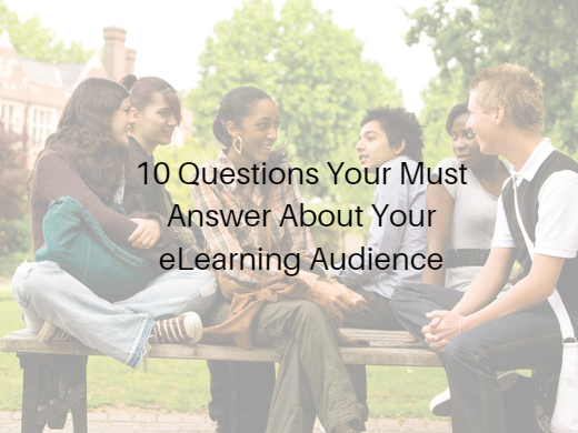 10 Questions Your Must Answer About Your eLearning Audience