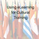 Using eLearning for Cultural Training