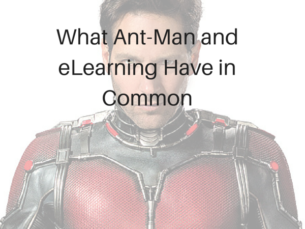 What Ant-Man and eLearning Have in Common