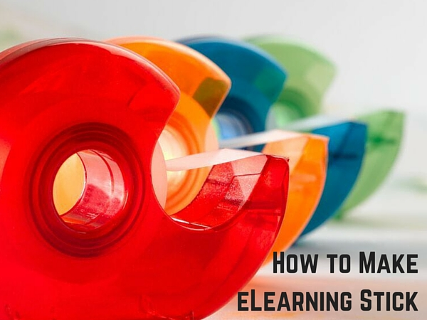 How to Make eLearning Stick