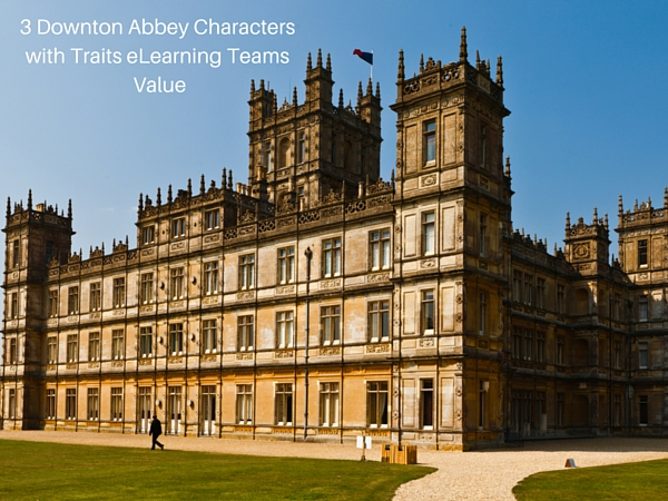 3 Downton Abbey Characters with Traits eLearning Teams Value