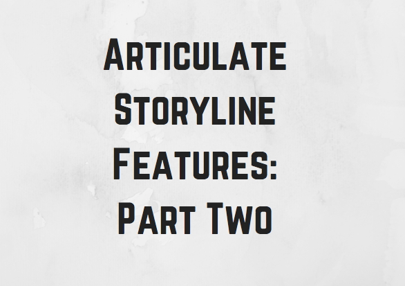 articulate storyline features
